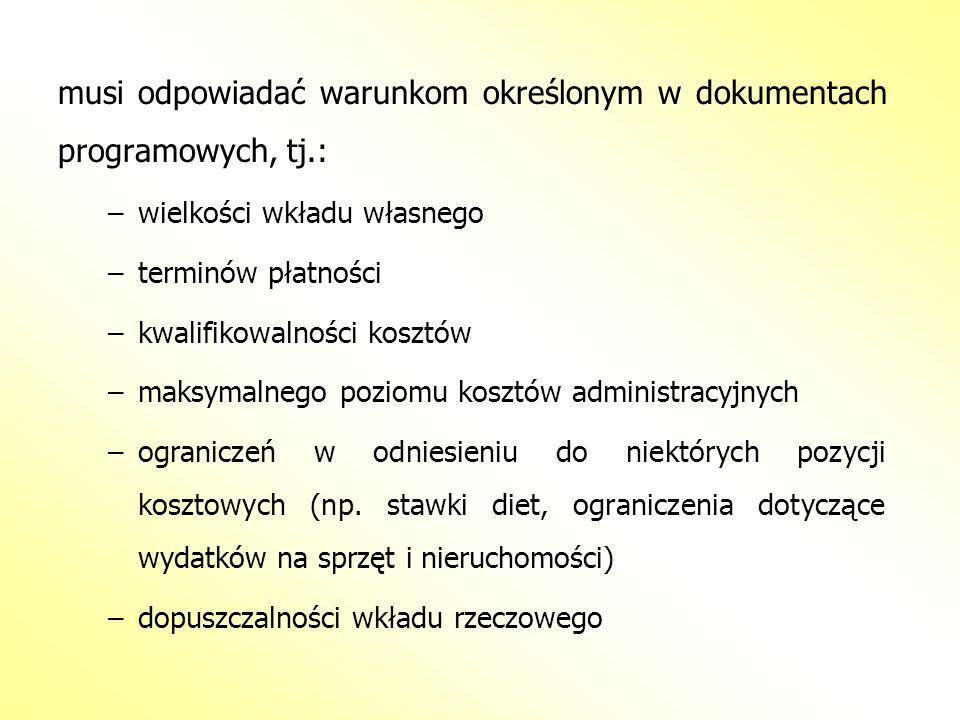 musi odpowiadać warunkom określonym w dokumentach programowych, tj.: