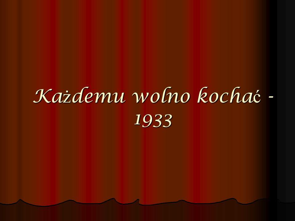 Każdemu wolno kochać - 1933