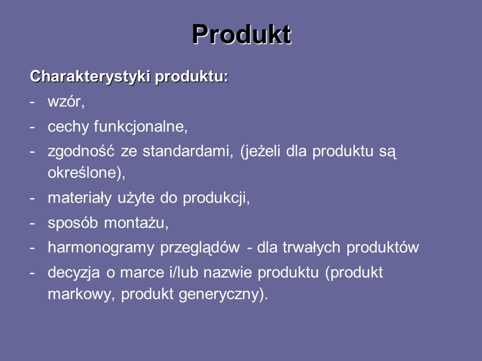 Produkt Charakterystyki produktu: wzór, cechy funkcjonalne,