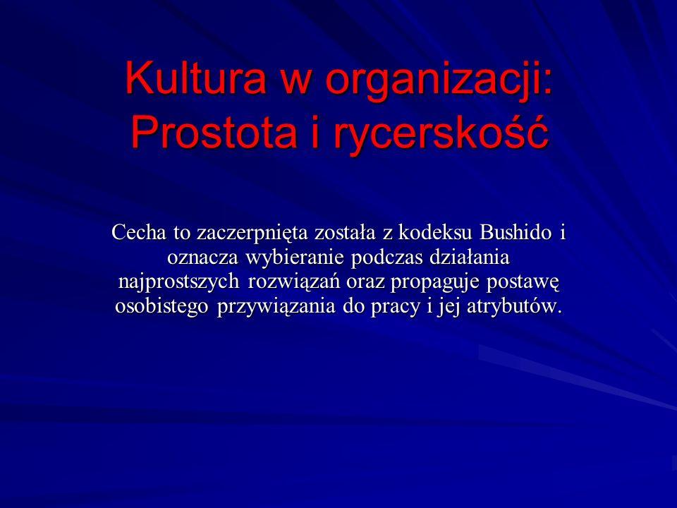 Kultura w organizacji: Prostota i rycerskość