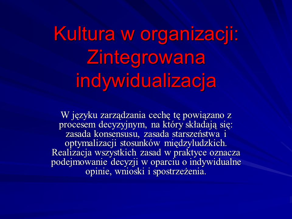 Kultura w organizacji: Zintegrowana indywidualizacja