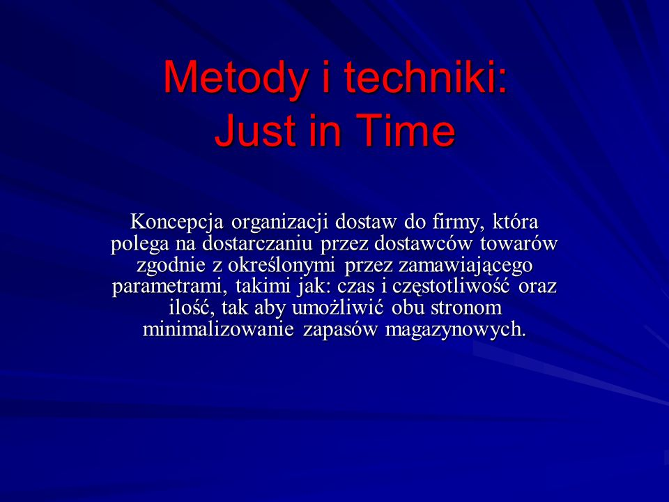 Metody i techniki: Just in Time