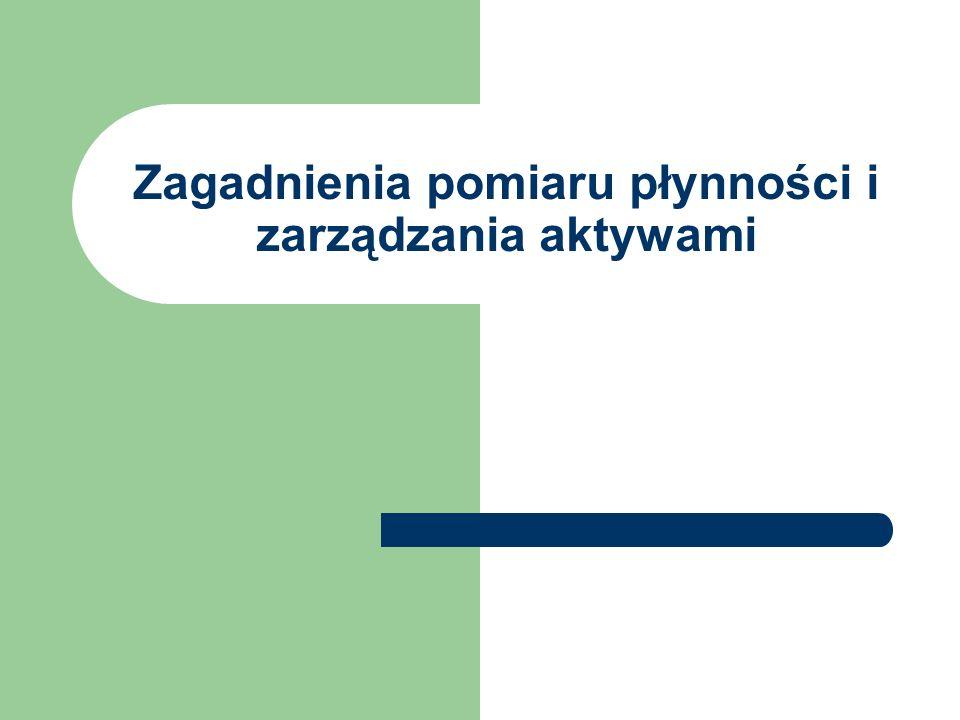 Zagadnienia pomiaru płynności i zarządzania aktywami