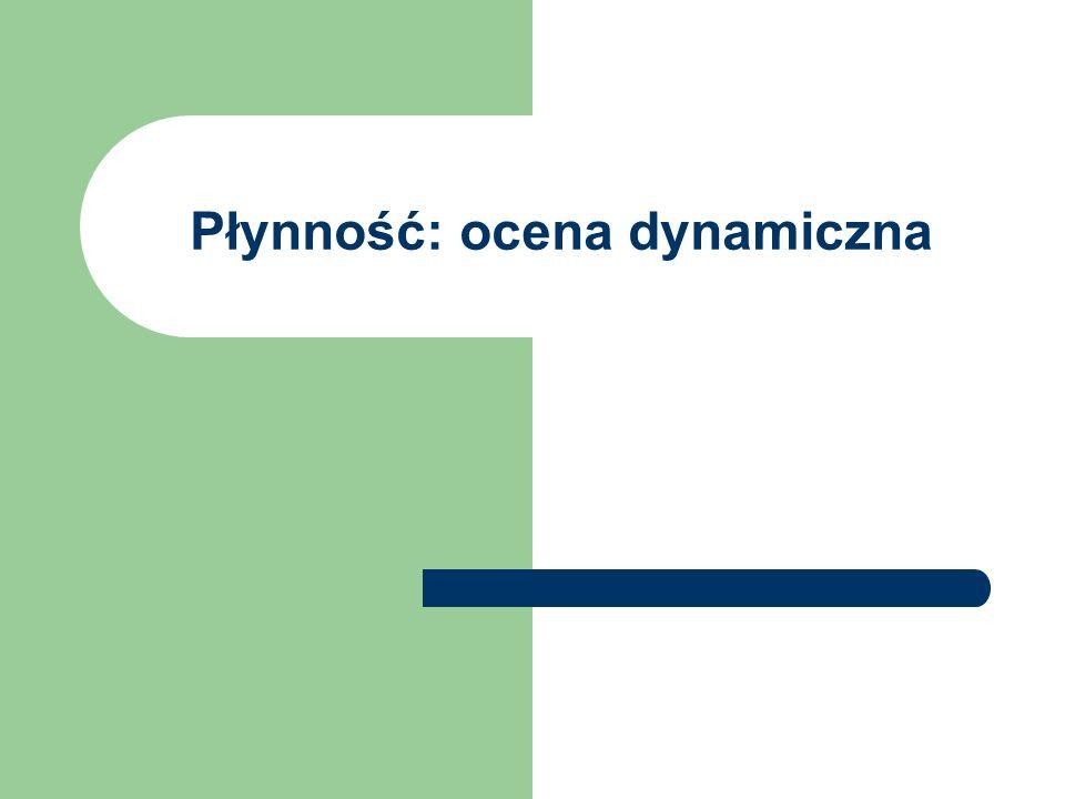 Płynność: ocena dynamiczna
