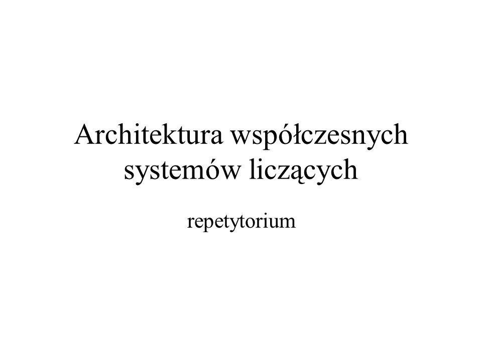 Architektura współczesnych systemów liczących