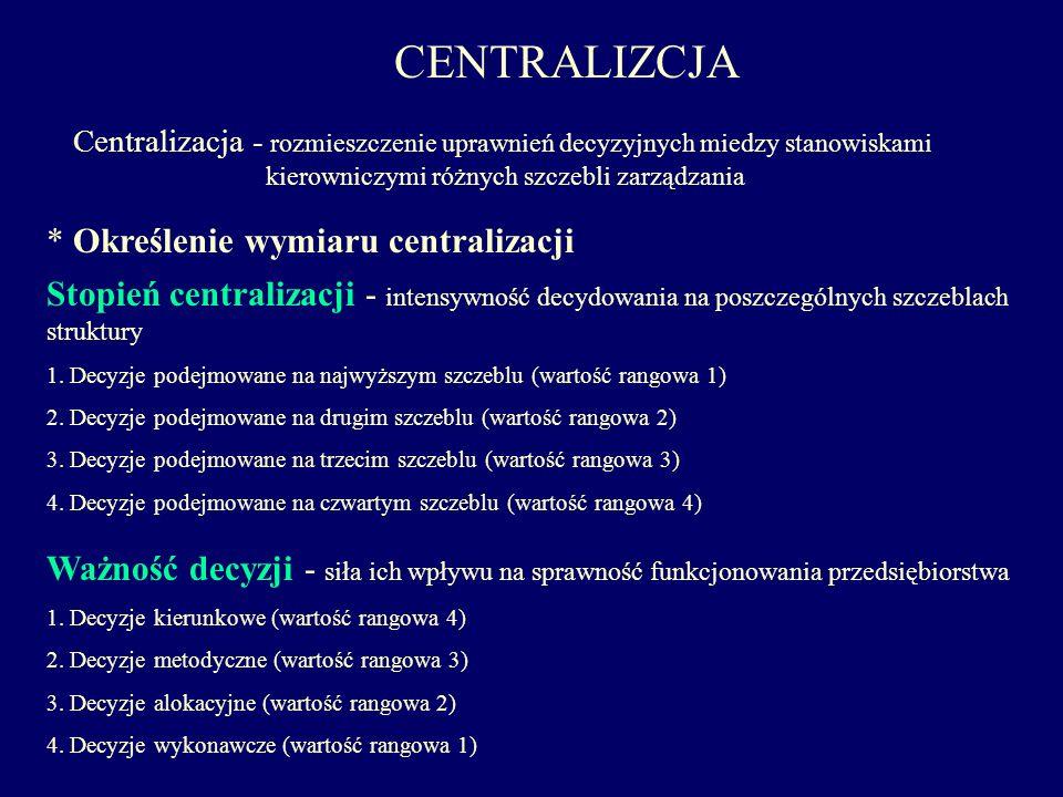 CENTRALIZCJA * Określenie wymiaru centralizacji