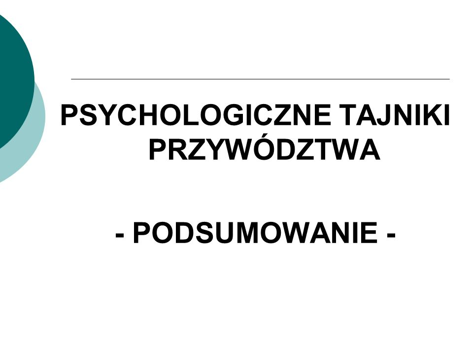 PSYCHOLOGICZNE TAJNIKI PRZYWÓDZTWA