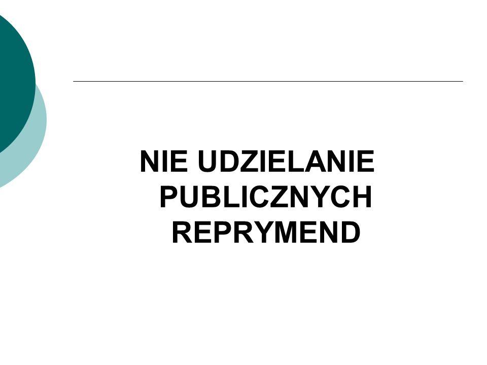 NIE UDZIELANIE PUBLICZNYCH REPRYMEND