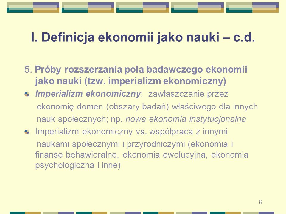 I. Definicja ekonomii jako nauki – c.d.
