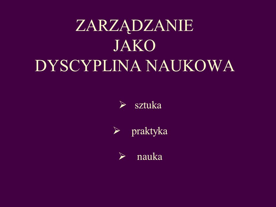 ZARZĄDZANIE JAKO DYSCYPLINA NAUKOWA