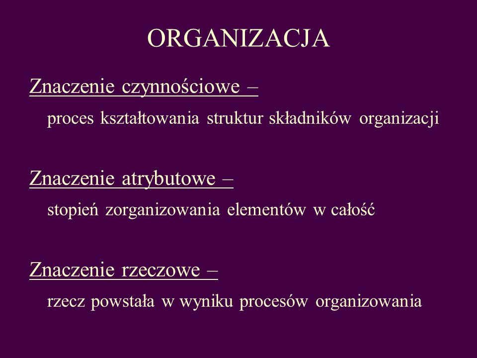 ORGANIZACJA Znaczenie czynnościowe –