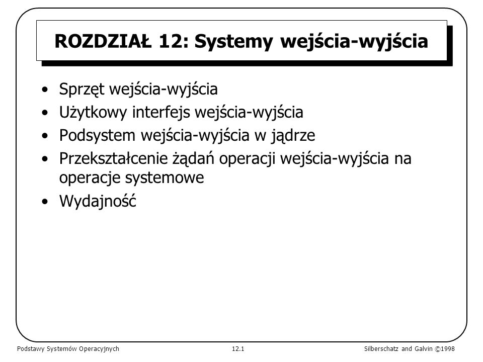 ROZDZIAŁ 12: Systemy wejścia-wyjścia