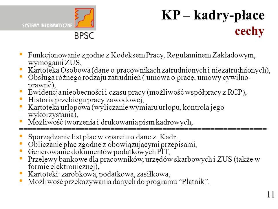 KP – kadry-płace cechy. Funkcjonowanie zgodne z Kodeksem Pracy, Regulaminem Zakładowym, wymogami ZUS,