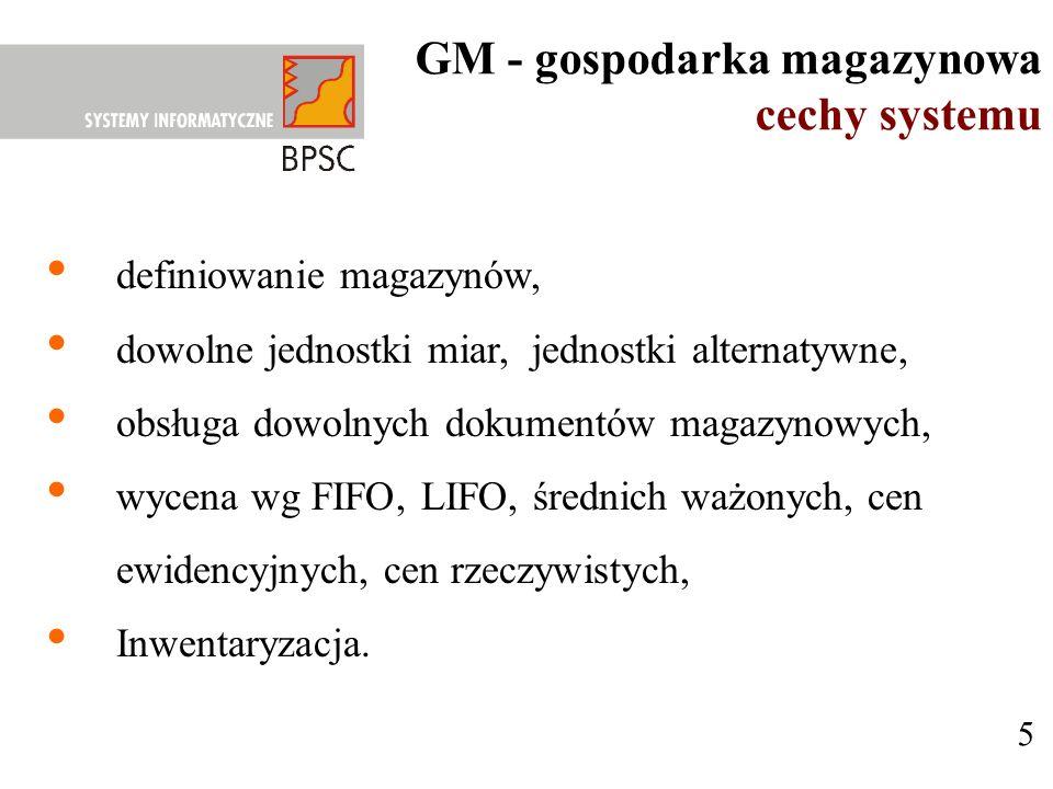 GM - gospodarka magazynowa cechy systemu
