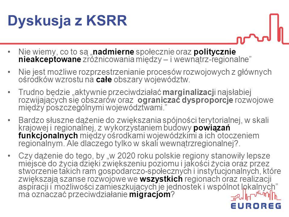 """Dyskusja z KSRR Nie wiemy, co to są """"nadmierne społecznie oraz politycznie nieakceptowane zróżnicowania między – i wewnątrz-regionalne"""