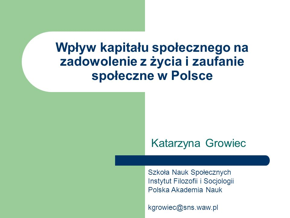Wpływ kapitału społecznego na zadowolenie z życia i zaufanie społeczne w Polsce