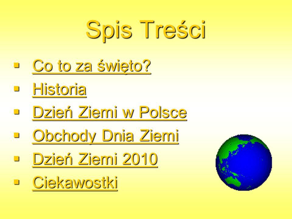 Spis Treści Co to za święto Historia Dzień Ziemi w Polsce