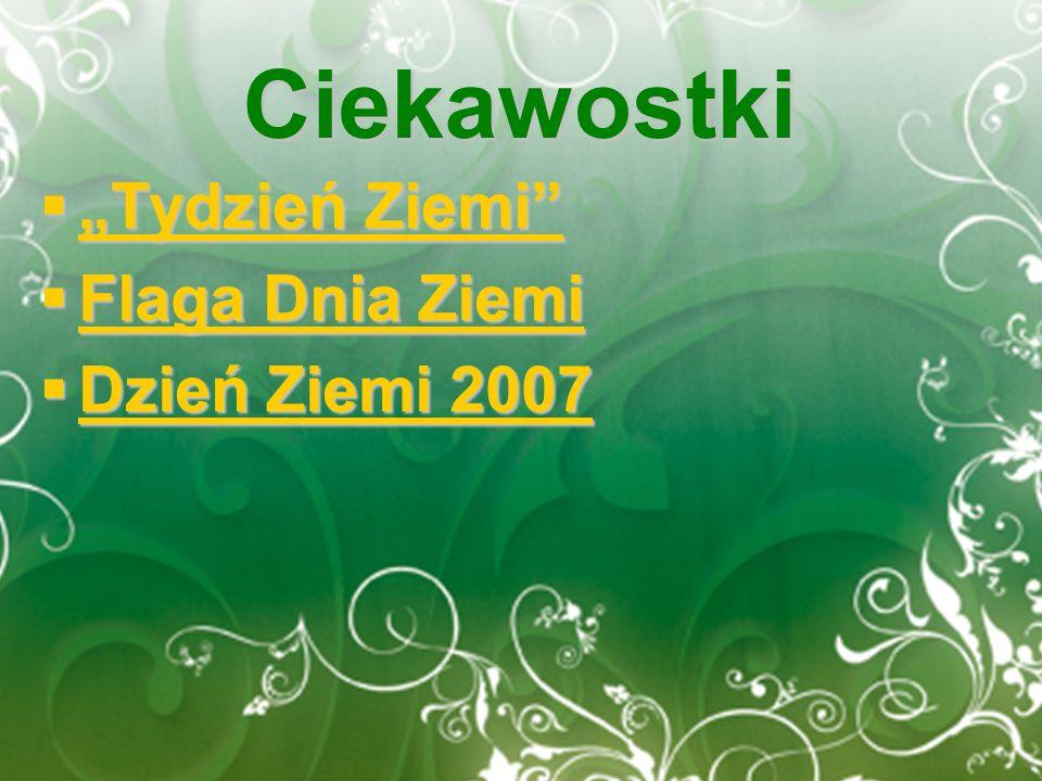 """Ciekawostki """"Tydzień Ziemi Flaga Dnia Ziemi Dzień Ziemi 2007"""