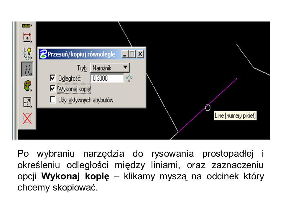 Po wybraniu narzędzia do rysowania prostopadłej i określeniu odległości między liniami, oraz zaznaczeniu opcji Wykonaj kopię – klikamy myszą na odcinek który chcemy skopiować.