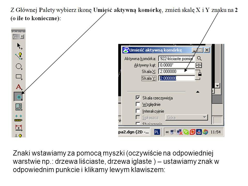 Znaki wstawiamy za pomocą myszki (oczywiście na odpowiedniej warstwie np.: drzewa liściaste, drzewa iglaste ) – ustawiamy znak w odpowiednim punkcie i klikamy lewym klawiszem:
