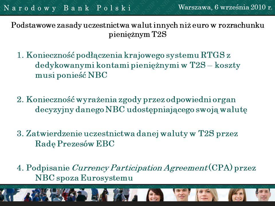 Warszawa, 6 września 2010 r. Podstawowe zasady uczestnictwa walut innych niż euro w rozrachunku pieniężnym T2S.