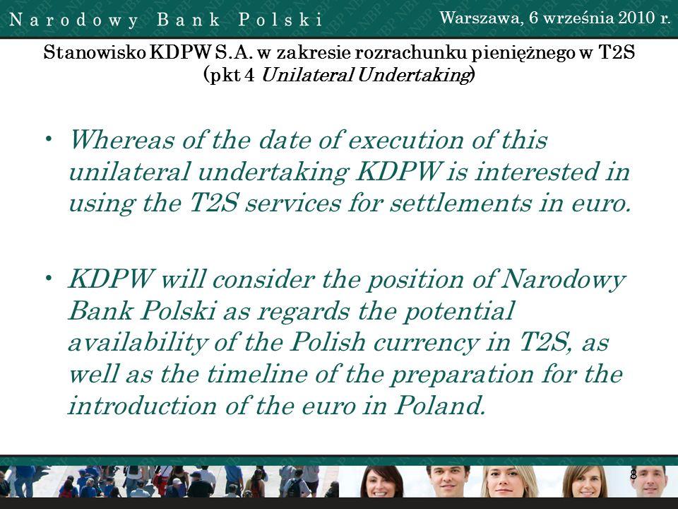 Warszawa, 6 września 2010 r. Stanowisko KDPW S.A. w zakresie rozrachunku pieniężnego w T2S (pkt 4 Unilateral Undertaking)