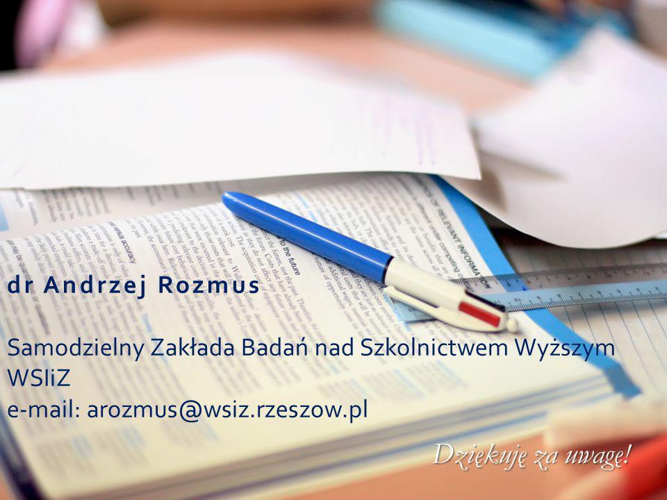 Dziękuję za uwagę! dr Andrzej Rozmus