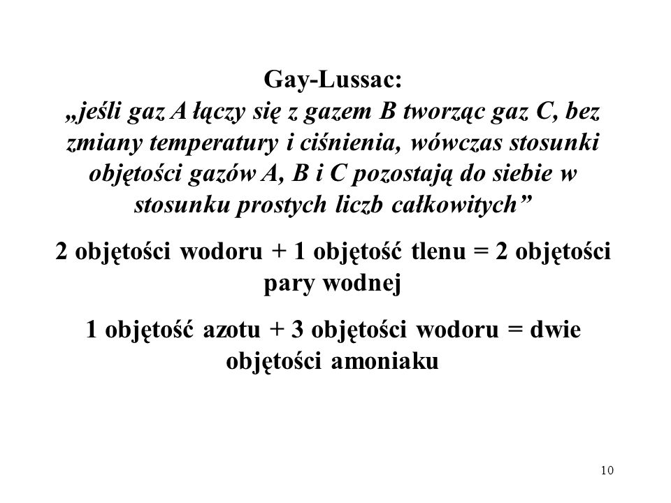 2 objętości wodoru + 1 objętość tlenu = 2 objętości pary wodnej