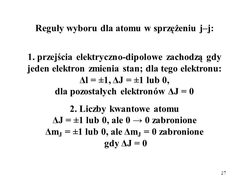Reguły wyboru dla atomu w sprzężeniu j–j: