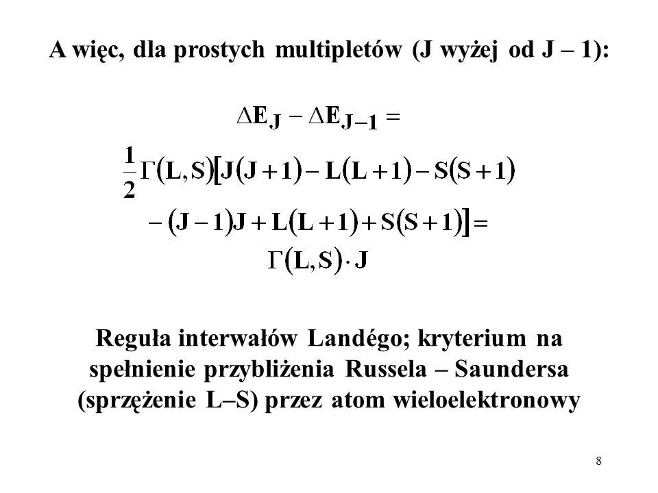 A więc, dla prostych multipletów (J wyżej od J – 1):