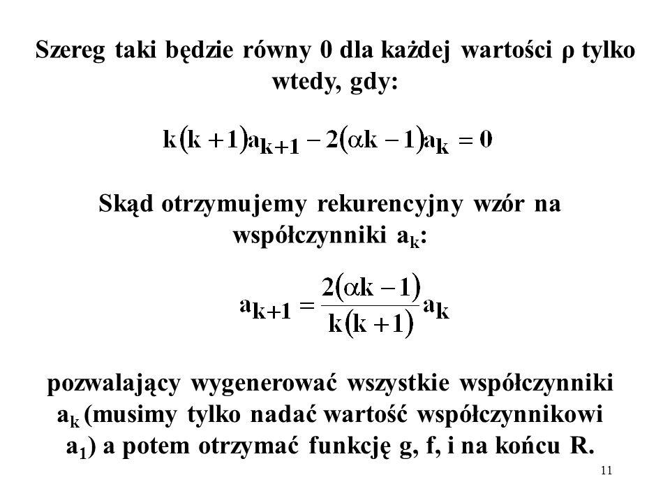 Szereg taki będzie równy 0 dla każdej wartości ρ tylko wtedy, gdy: