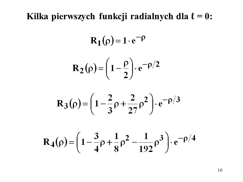 Kilka pierwszych funkcji radialnych dla ℓ = 0: