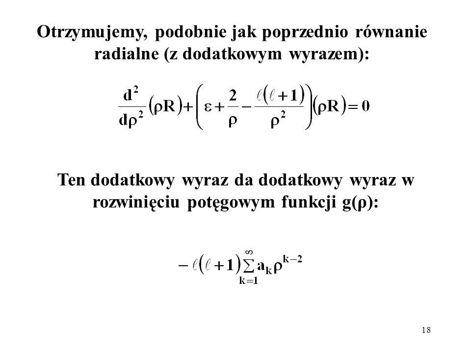 Otrzymujemy, podobnie jak poprzednio równanie radialne (z dodatkowym wyrazem):
