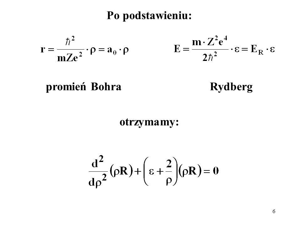 Po podstawieniu: promień Bohra Rydberg otrzymamy: