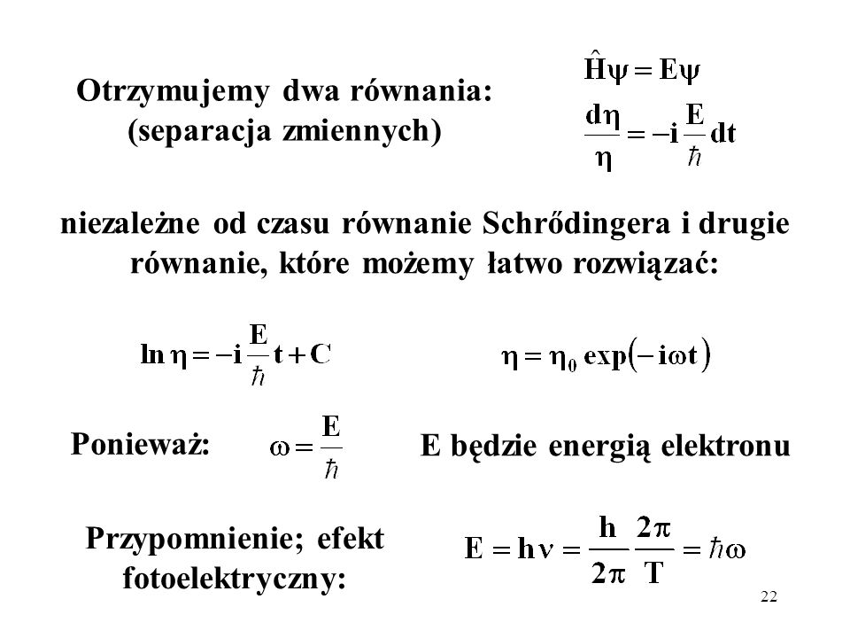 Otrzymujemy dwa równania: (separacja zmiennych)