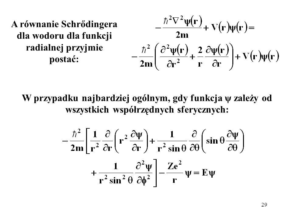 A równanie Schrődingera dla wodoru dla funkcji radialnej przyjmie postać: