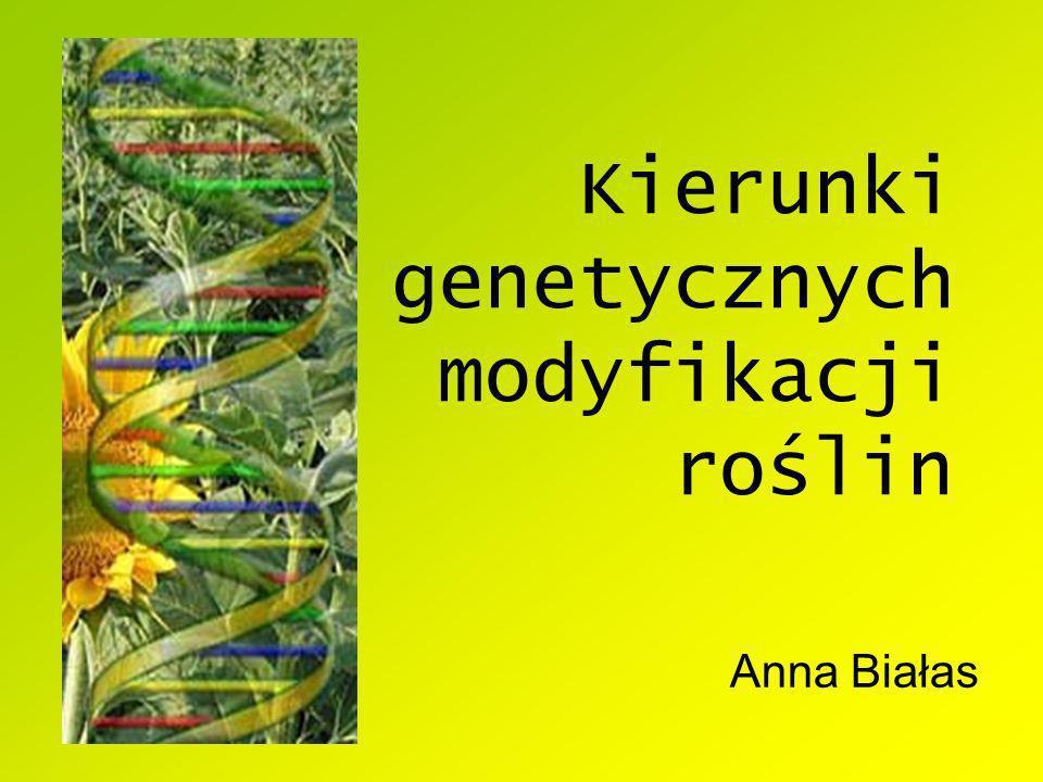 Kierunki genetycznych modyfikacji roślin