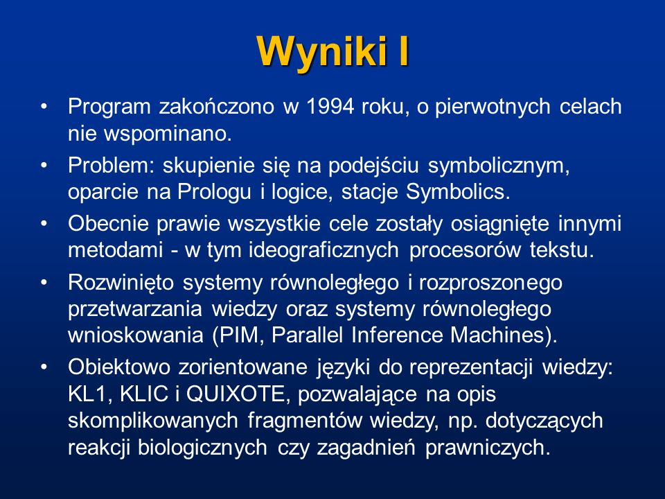 Wyniki IProgram zakończono w 1994 roku, o pierwotnych celach nie wspominano.