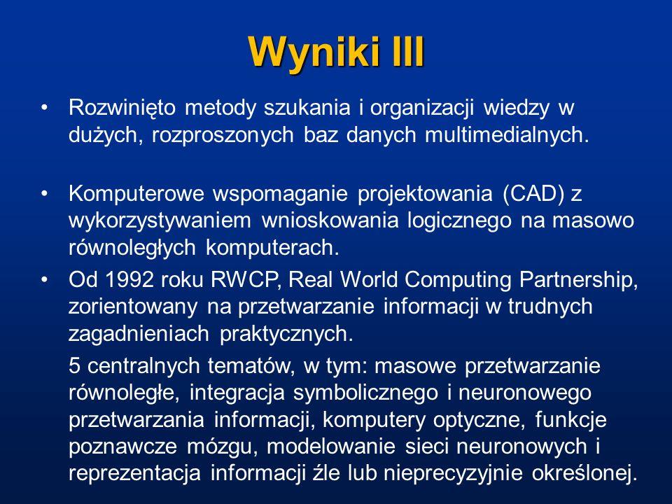 Wyniki III Rozwinięto metody szukania i organizacji wiedzy w dużych, rozproszonych baz danych multimedialnych.