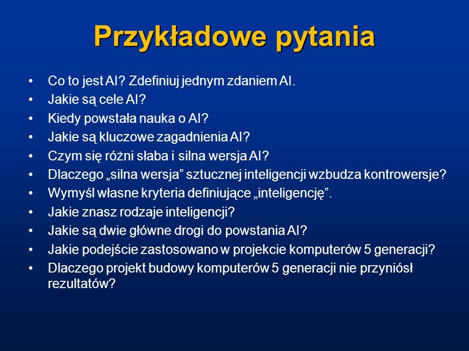 Przykładowe pytania Co to jest AI Zdefiniuj jednym zdaniem AI.