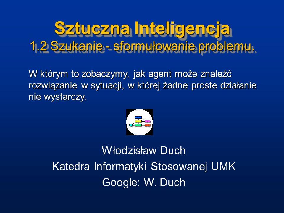 Sztuczna Inteligencja 1.2 Szukanie - sformułowanie problemu.
