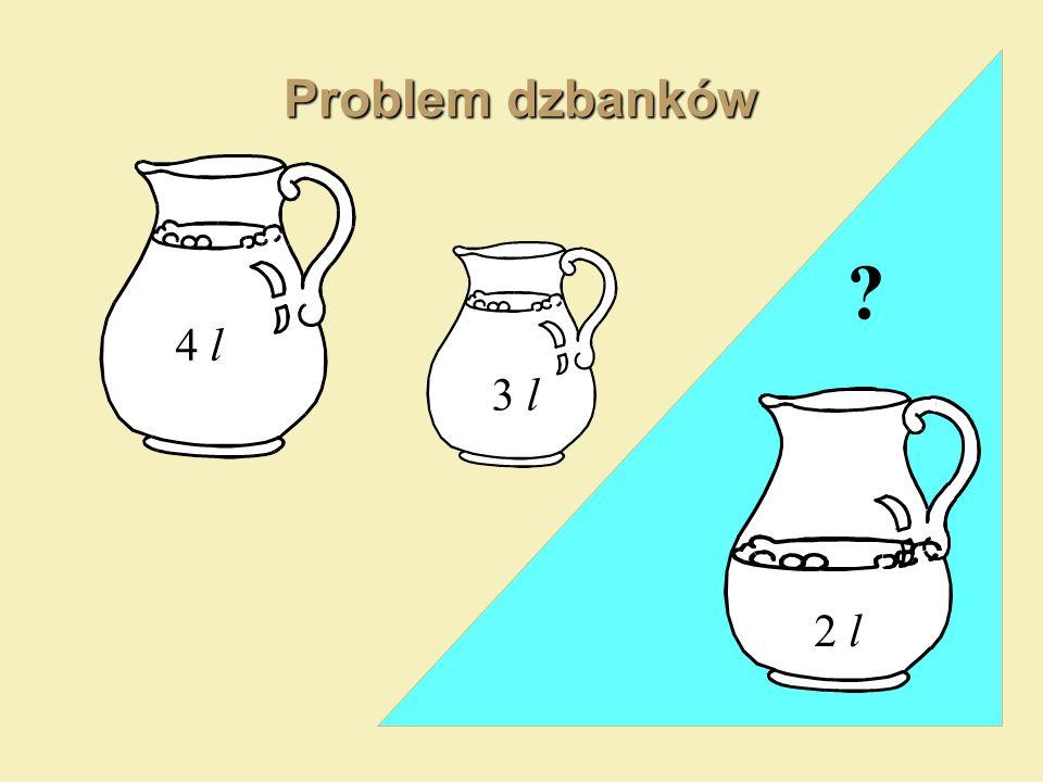 Problem dzbanków 2 l 4 l 3 l