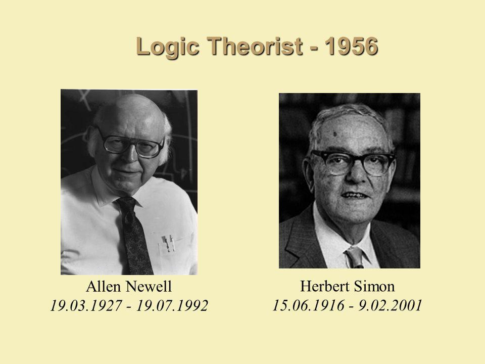 Logic Theorist - 1956 Allen Newell Herbert Simon