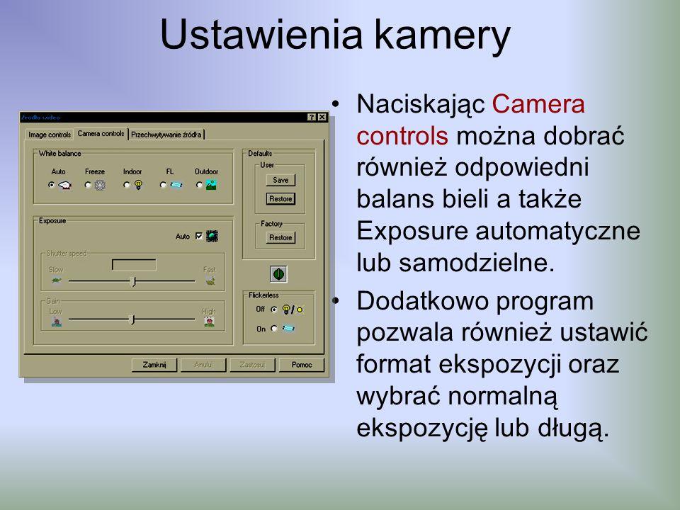 Ustawienia kamery Naciskając Camera controls można dobrać również odpowiedni balans bieli a także Exposure automatyczne lub samodzielne.