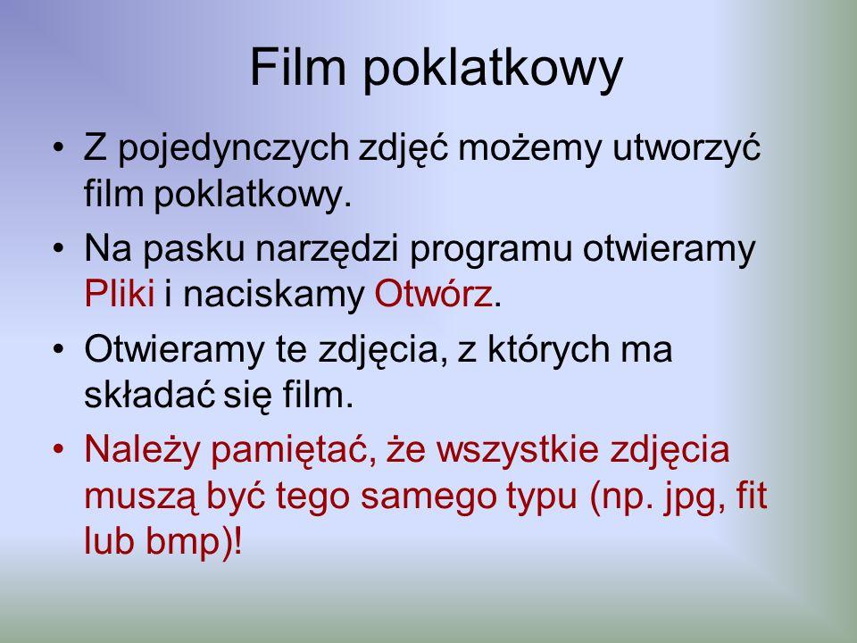 Film poklatkowy Z pojedynczych zdjęć możemy utworzyć film poklatkowy.