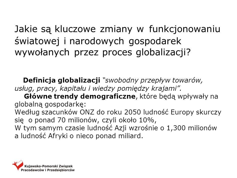 Jakie są kluczowe zmiany w funkcjonowaniu światowej i narodowych gospodarek wywołanych przez proces globalizacji.