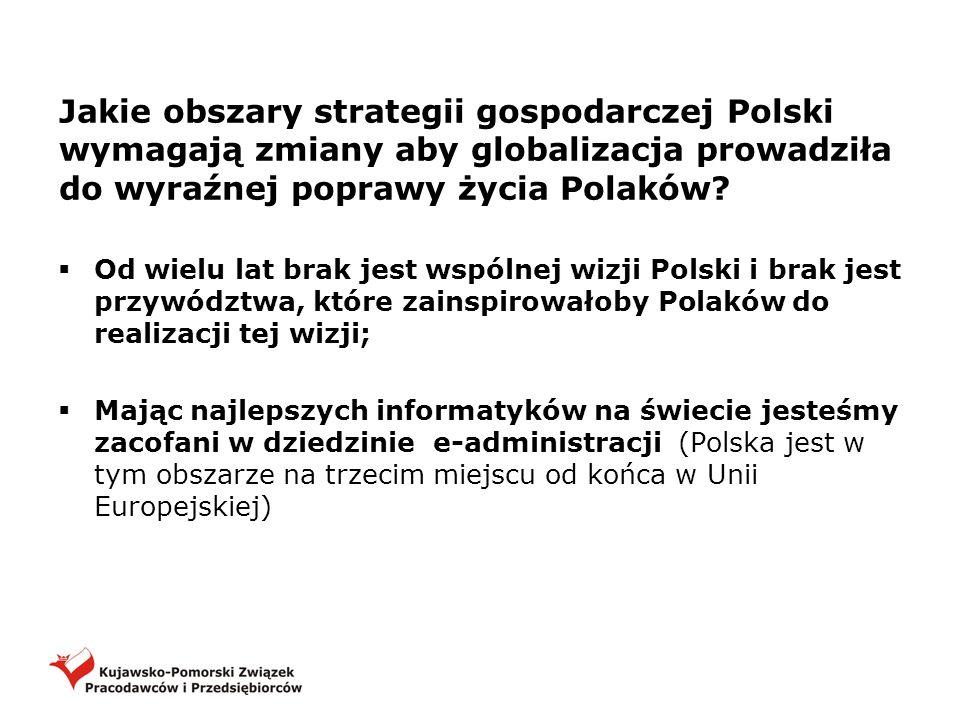 Jakie obszary strategii gospodarczej Polski wymagają zmiany aby globalizacja prowadziła do wyraźnej poprawy życia Polaków