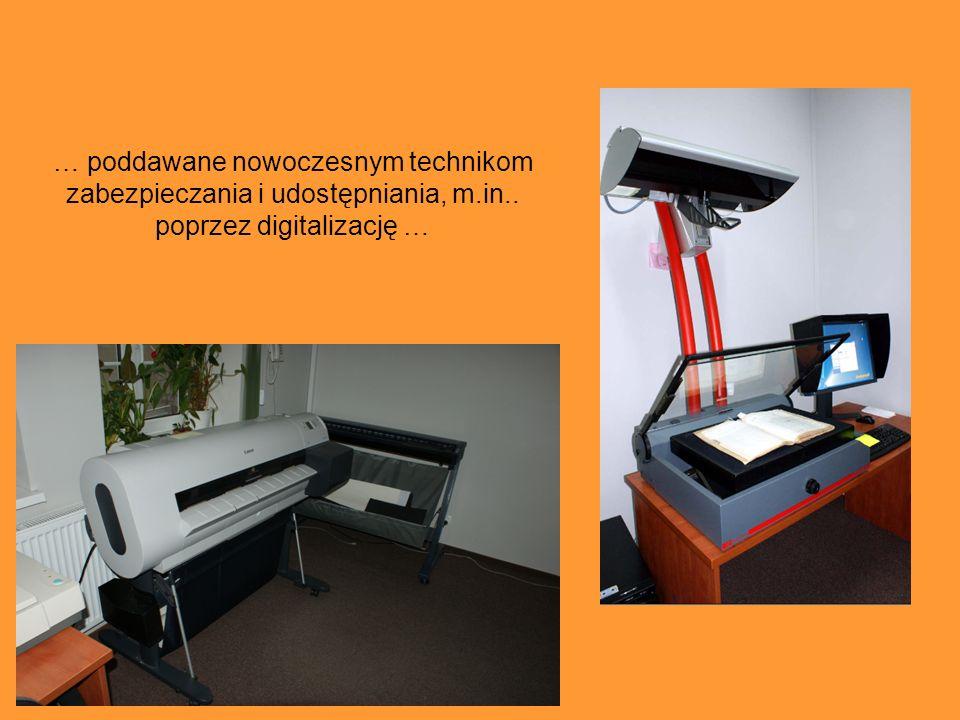 … poddawane nowoczesnym technikom zabezpieczania i udostępniania, m.in.. poprzez digitalizację …
