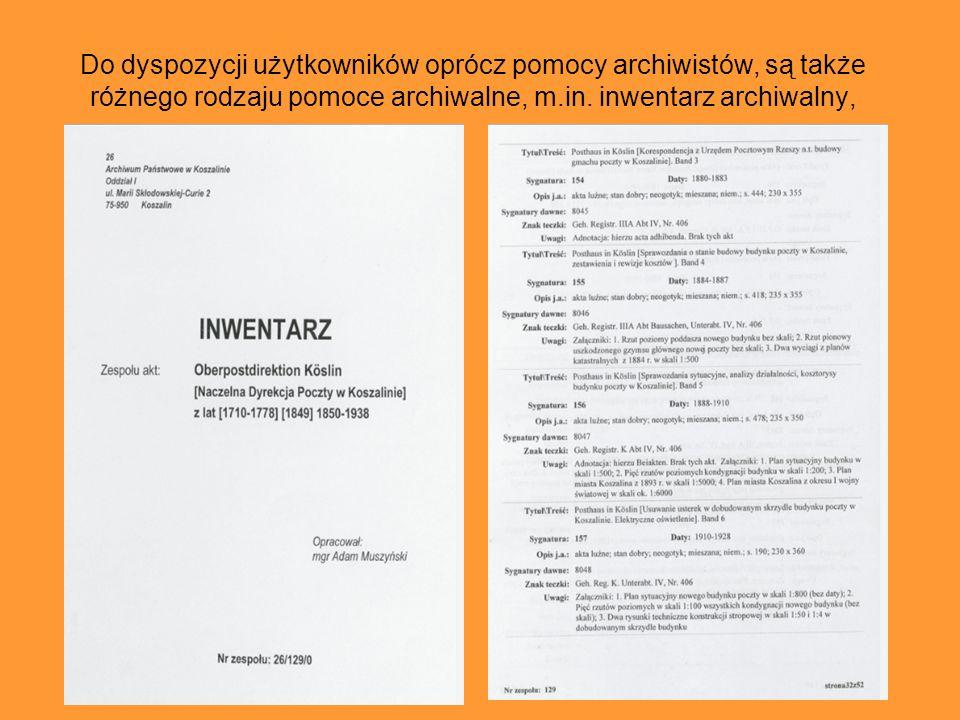 Do dyspozycji użytkowników oprócz pomocy archiwistów, są także różnego rodzaju pomoce archiwalne, m.in.