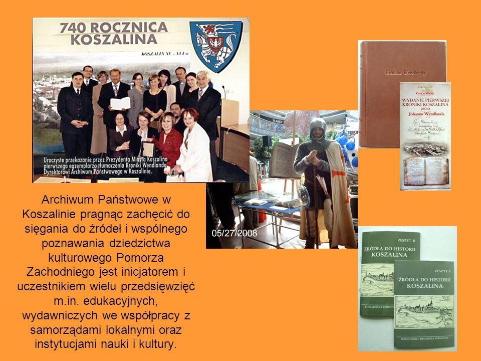 Archiwum Państwowe w Koszalinie pragnąc zachęcić do sięgania do źródeł i wspólnego poznawania dziedzictwa kulturowego Pomorza Zachodniego jest inicjatorem i uczestnikiem wielu przedsięwzięć m.in.